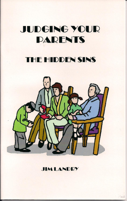 "Judging Your Parents ""The Hidden Sin"" by Jim Landry"